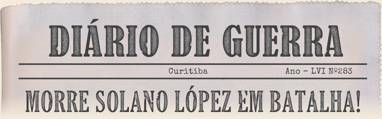 Imagem - Manchete do Jornal - Morre Solano López no campo de batalha!